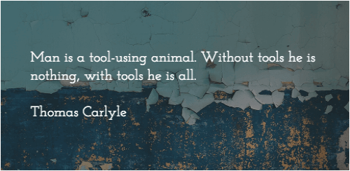 Thomas Carlyle Quote on Tools