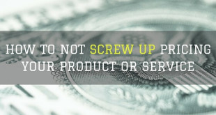 How to Not Screw Pricing Your Product or Service