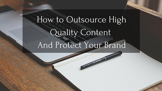 How to Outsource High Quality Content