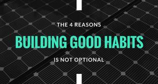 You Need to Make Good Habits