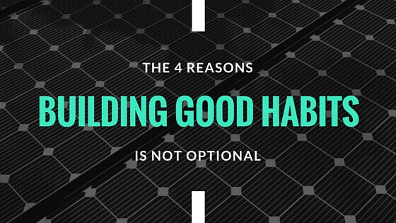 You Need to Make Good Habits