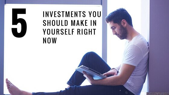 5 Investments You Should Make in Yourself Right Now