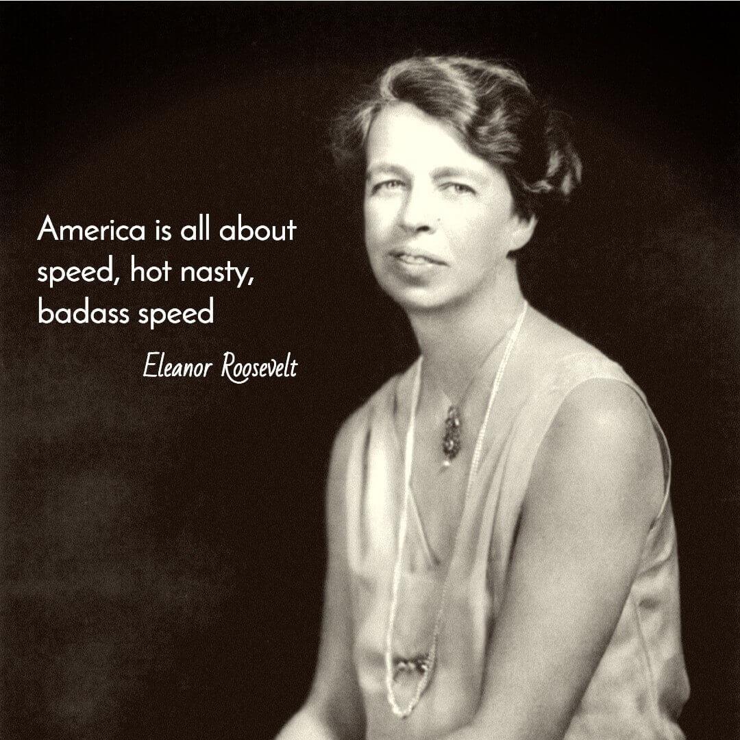 Eleanor Roosevelt Speed