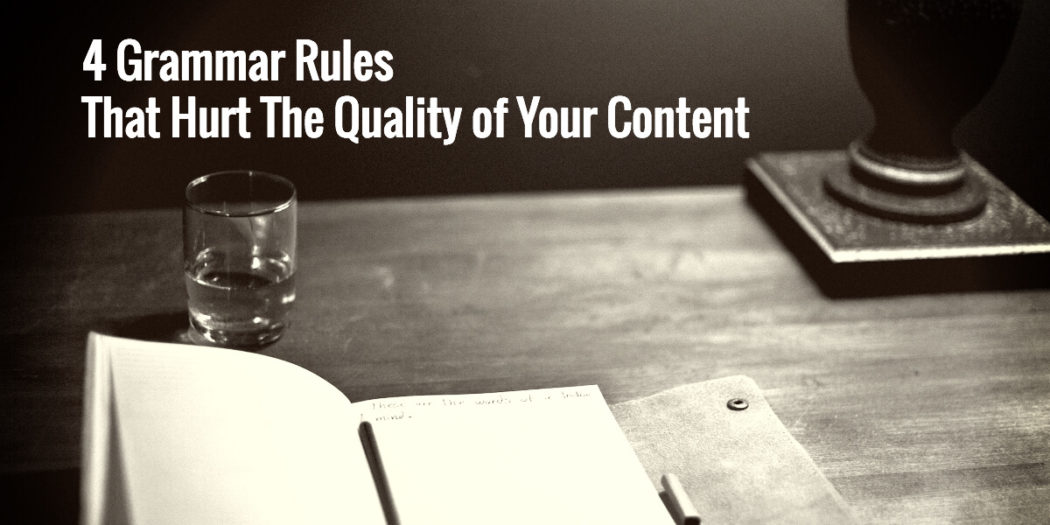 4 Grammar Rules That Hurt the Quality of Your Content (1)
