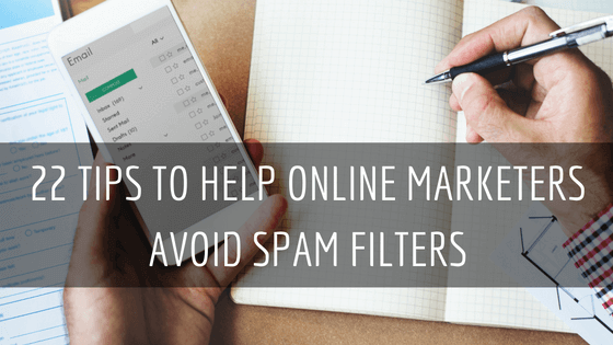 22 Tips to Help Online Marketers Avoid Spam Filters