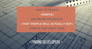 How to Create Simple Software Products That People Will Actually Buy Even if You Can't Code
