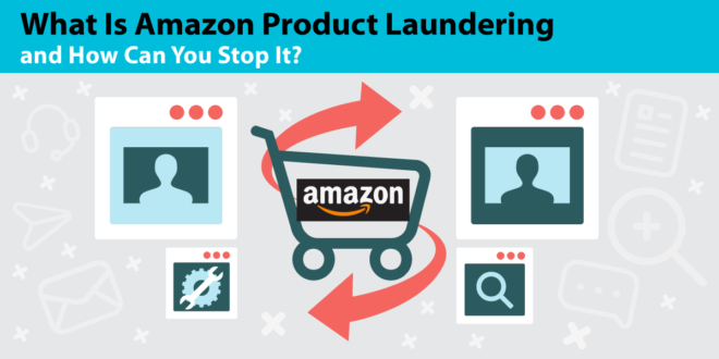 What is Amazon Product Laundering