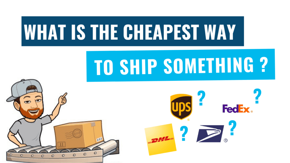 What Is the Cheapest Way to Ship Something? Comparing Rates