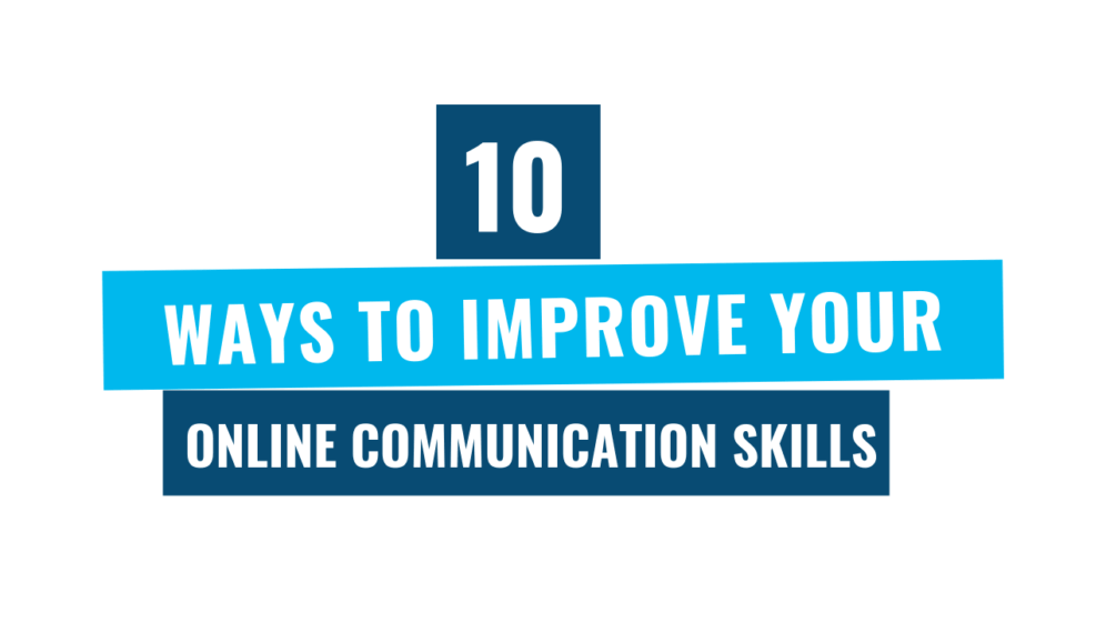 10 Ways To Improve Communication With >> 10 Simple Ways To Improve How You Communicate Online
