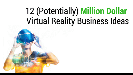 12 (Potential) Virtual Reality Business Opportunities (1)