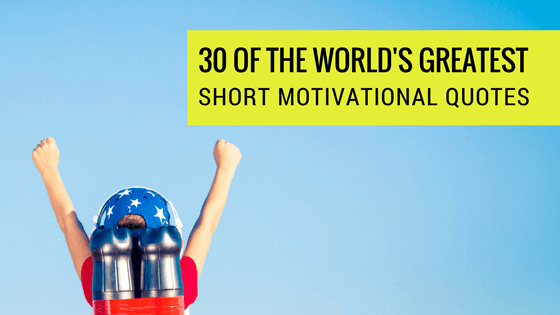 30 Short Motivational Quotes Entreresource