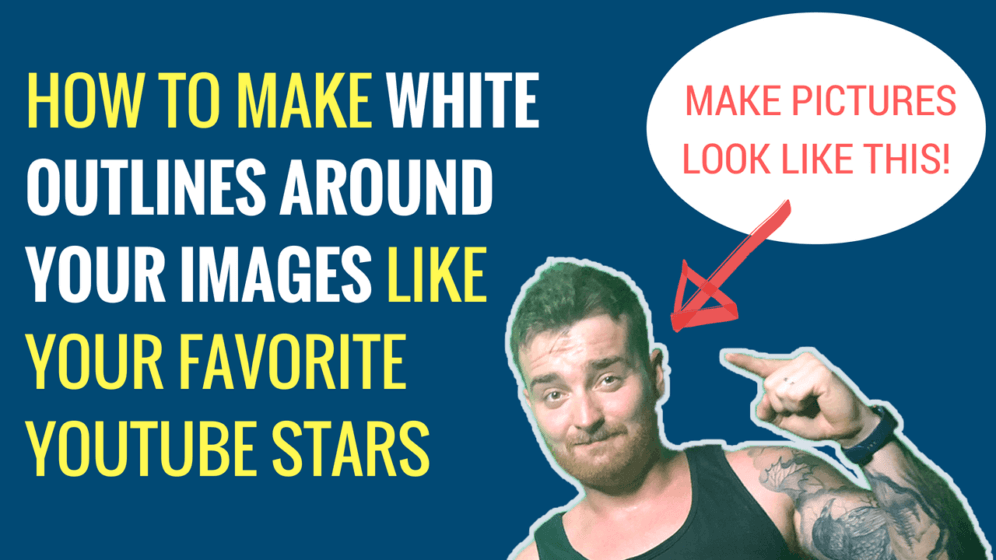 How to Make White Outlines Around Your Images for YouTube Thumbnails