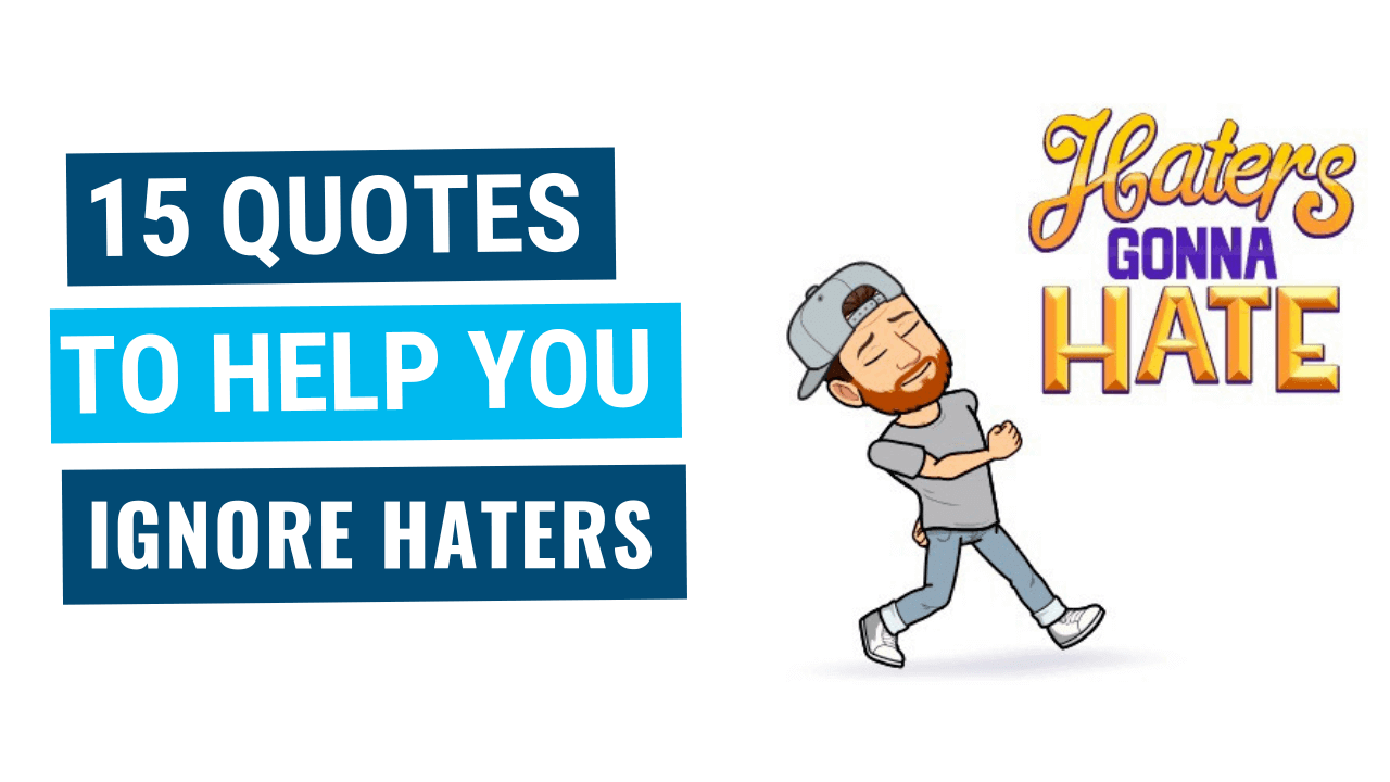 5 Best Quotes about Haters - Haters Quotes - Hater Captions