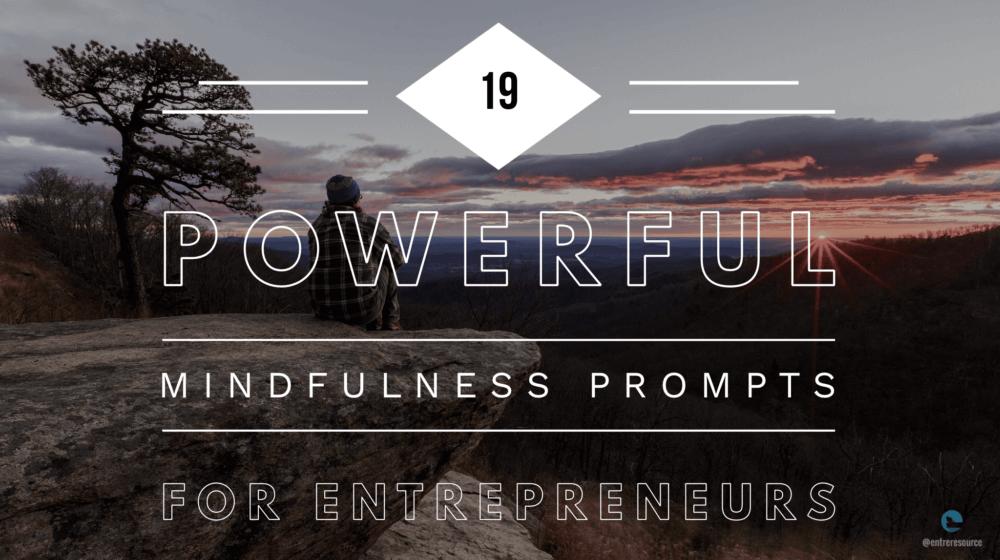 Mindfulness Prompts for Entrepreneurs