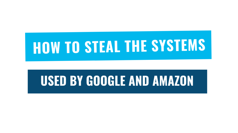 Steal Google and Amazon
