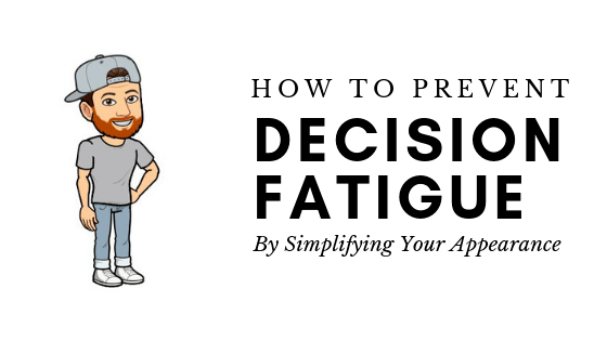 Beat Decision Fatigue