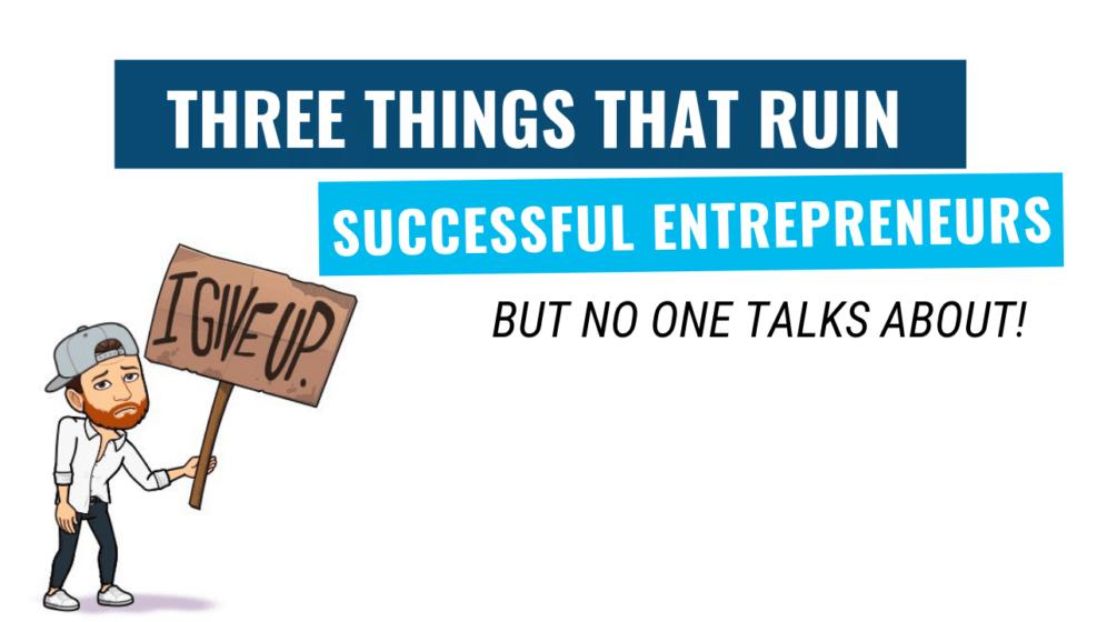 Things That Ruin Entrepreneurs
