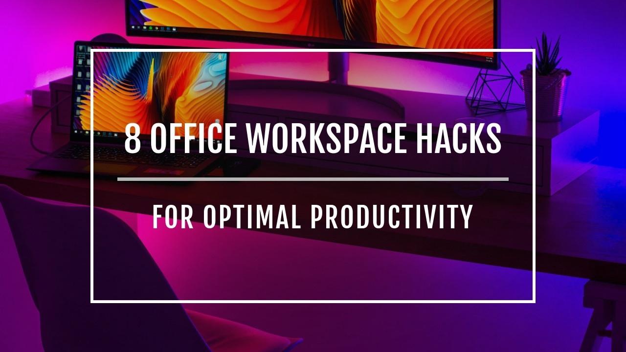 Office workspace hacks
