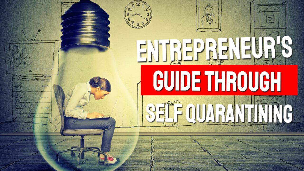 Entrepreneurs Self Quarantining