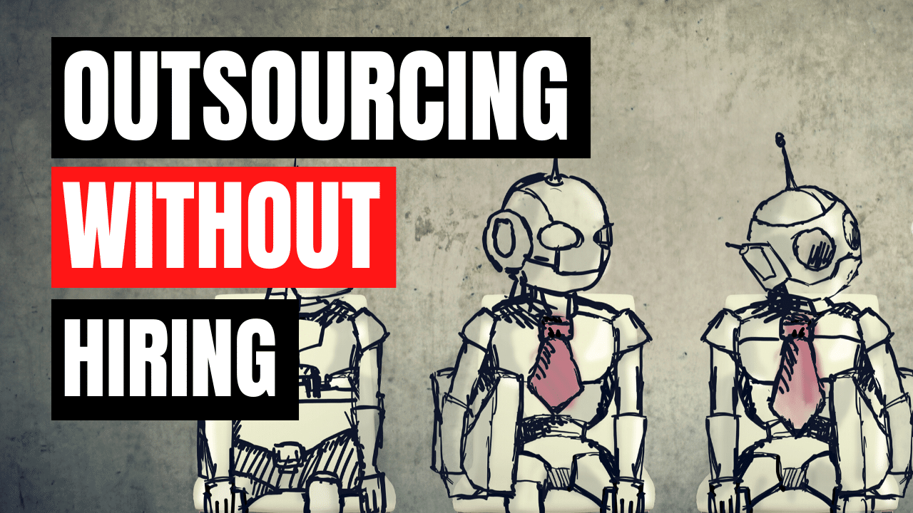Outsourcing without Hiring