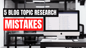 Blog Topic Research Mistakes