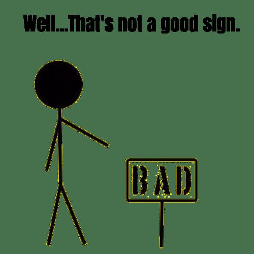 Not a Good Sign Meme