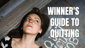Winners Guide to Quitting
