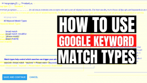How to Use Google Keyword Match Types