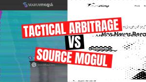 Tactical Arbitrage vs. Source Mogul