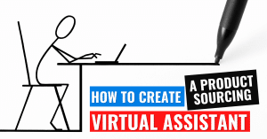 Create an Amazon Product Sourcing Virtual Assistant
