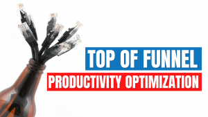 Top of Funnel Productivity Optimization