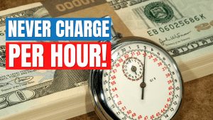 Never Charge Per Hour
