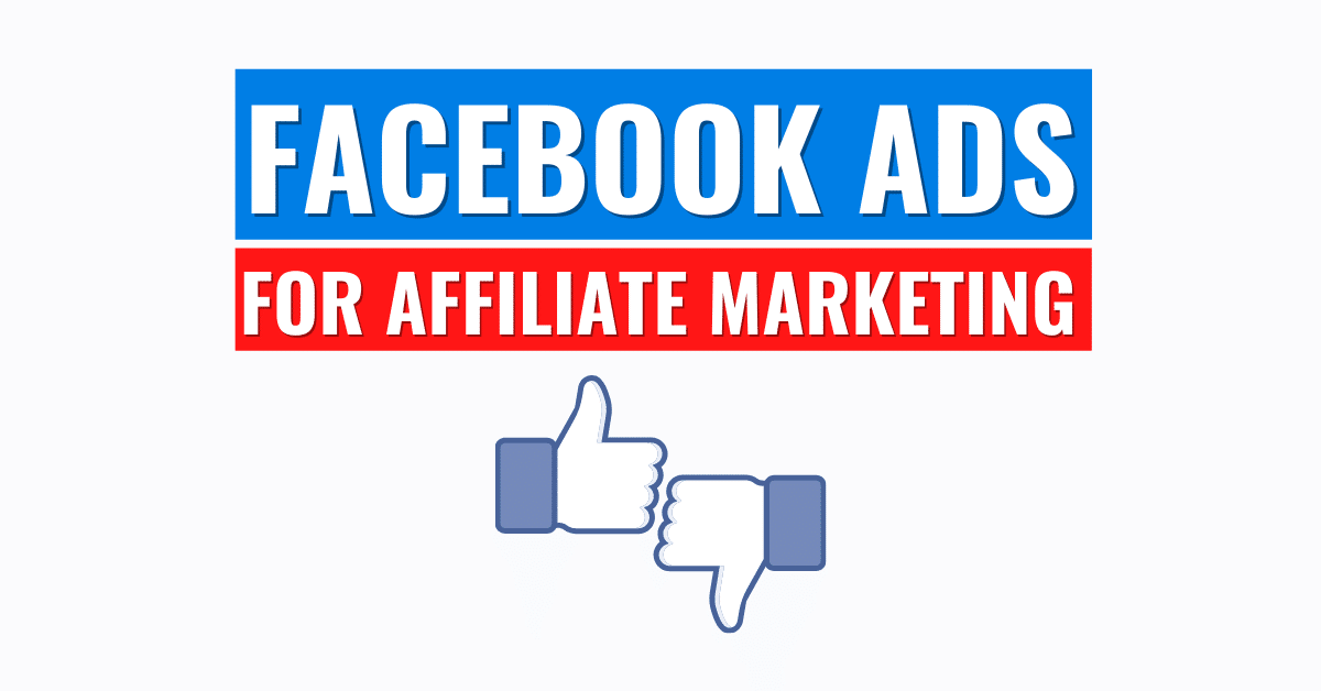 Facebook Ads for Affiliate Marketing
