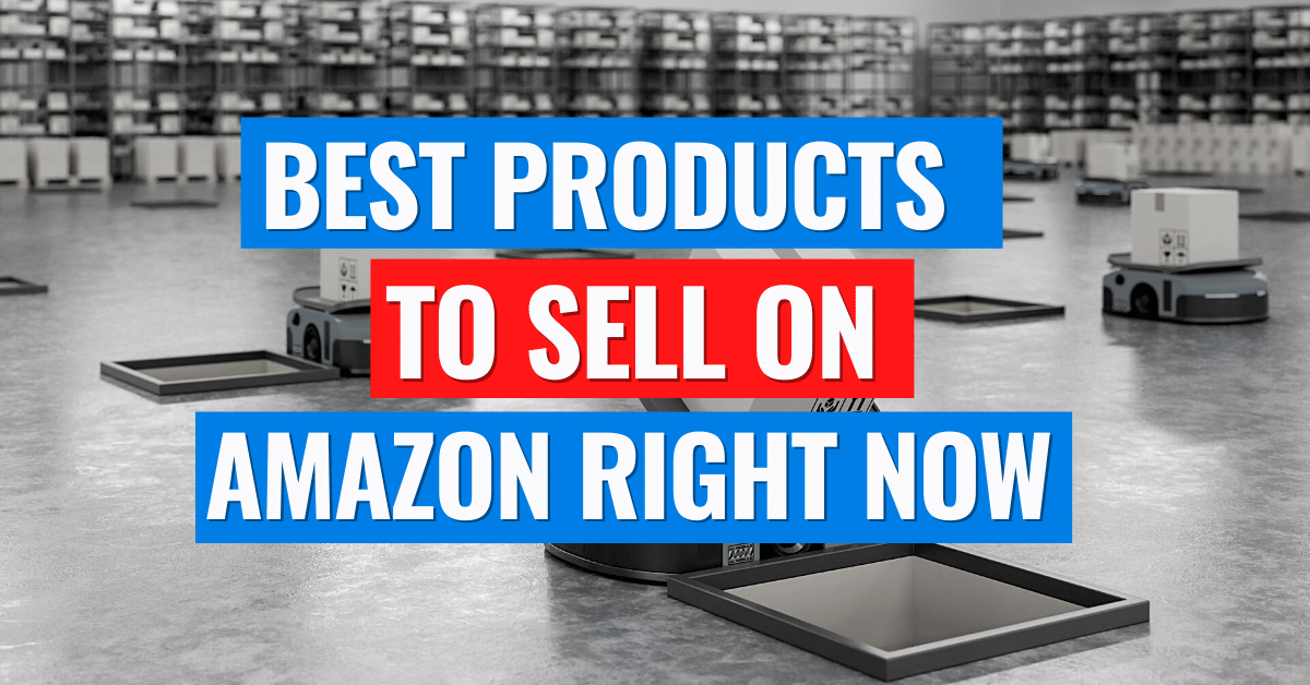 Best Products to Sell on Amazon Right Now