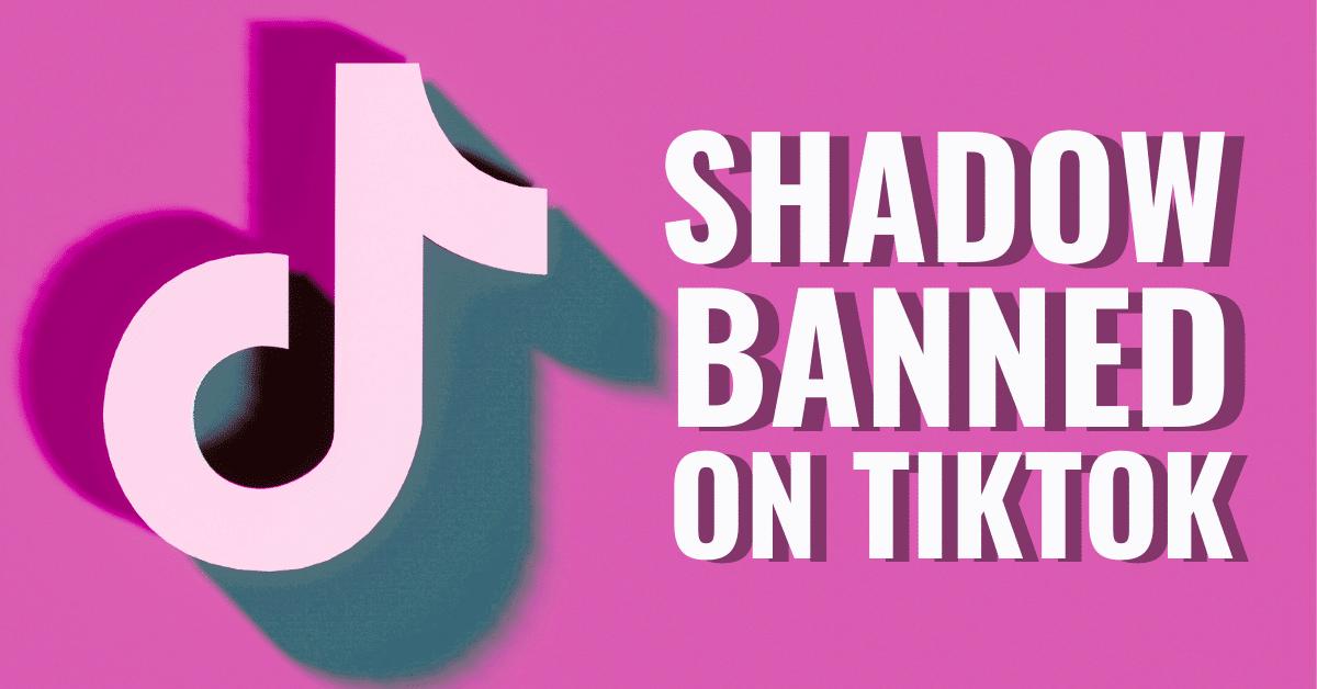 TikTok Shadow Ban