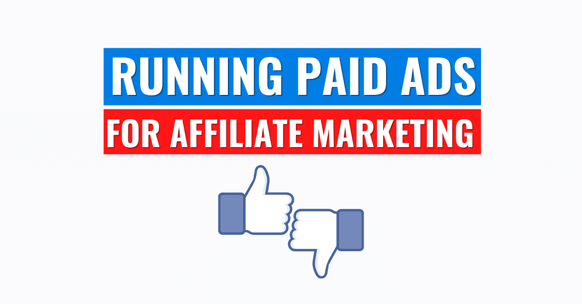 Running paid ads to affiliate products