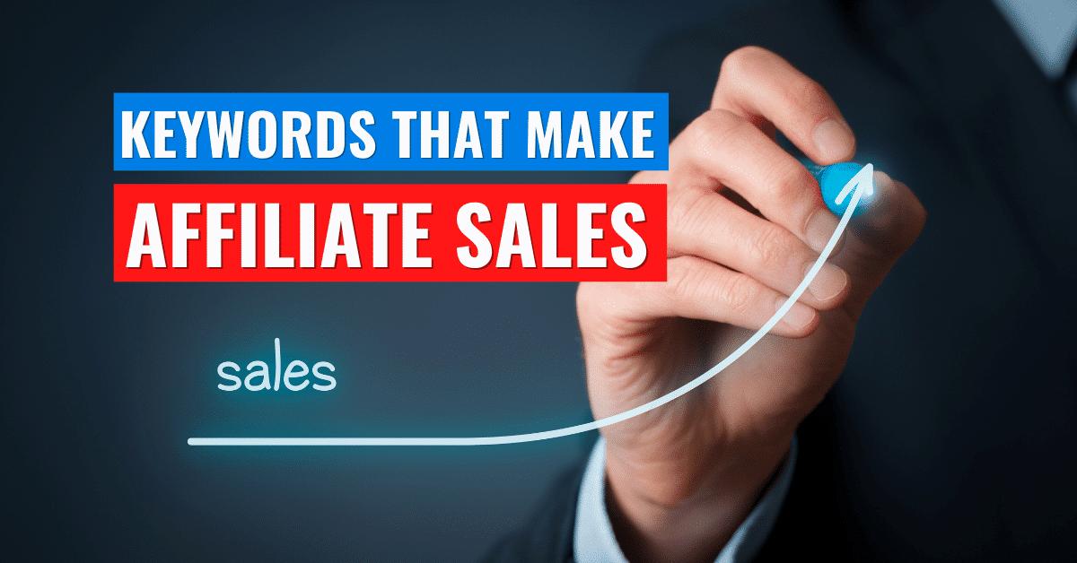Keywords That Make Affiliate Sales