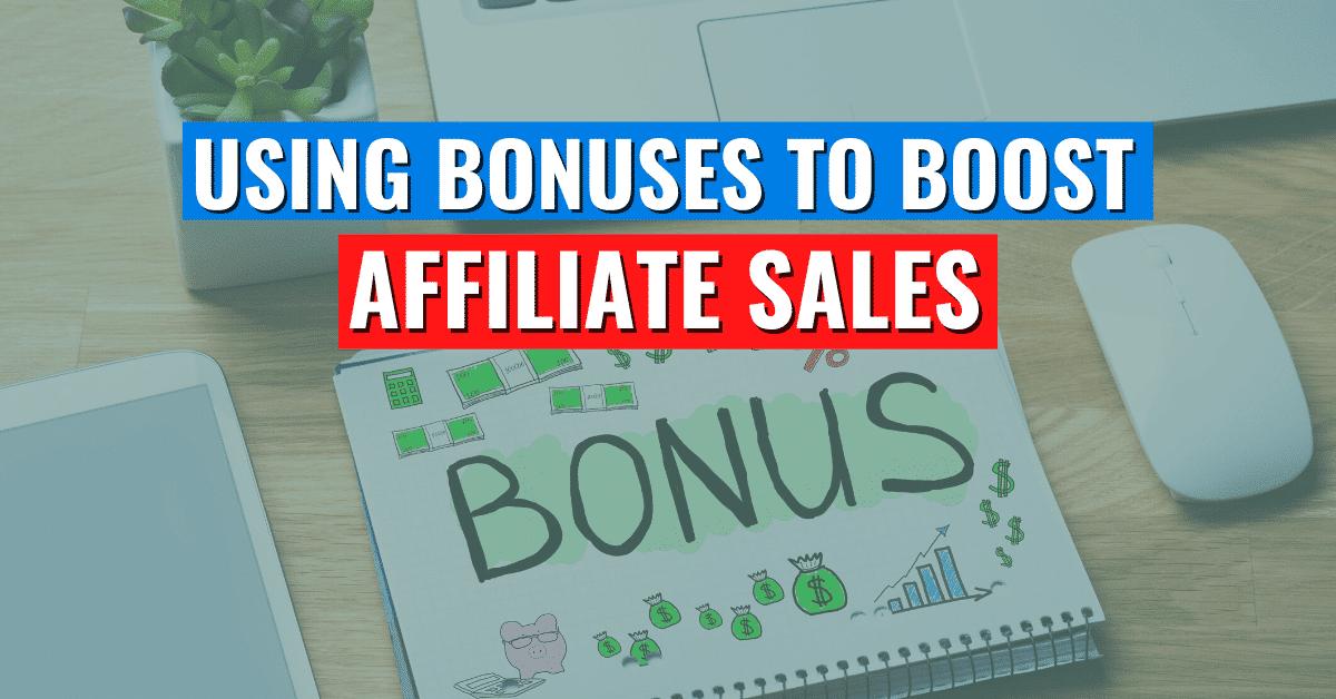 Bonuses for Affiliate Sales