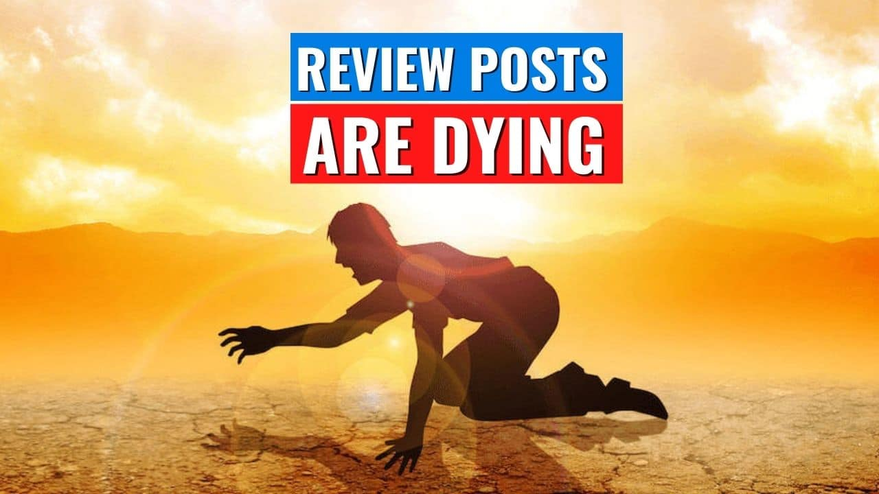 Review Posts Are Dying