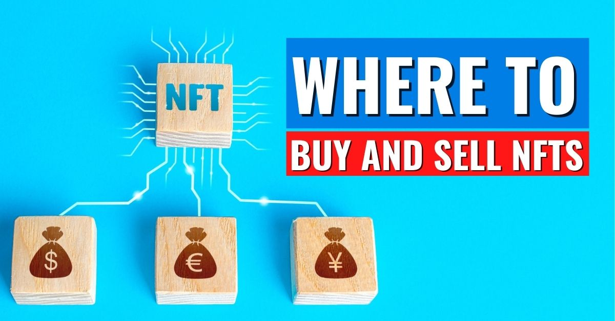 Where to buy and sell NFTs