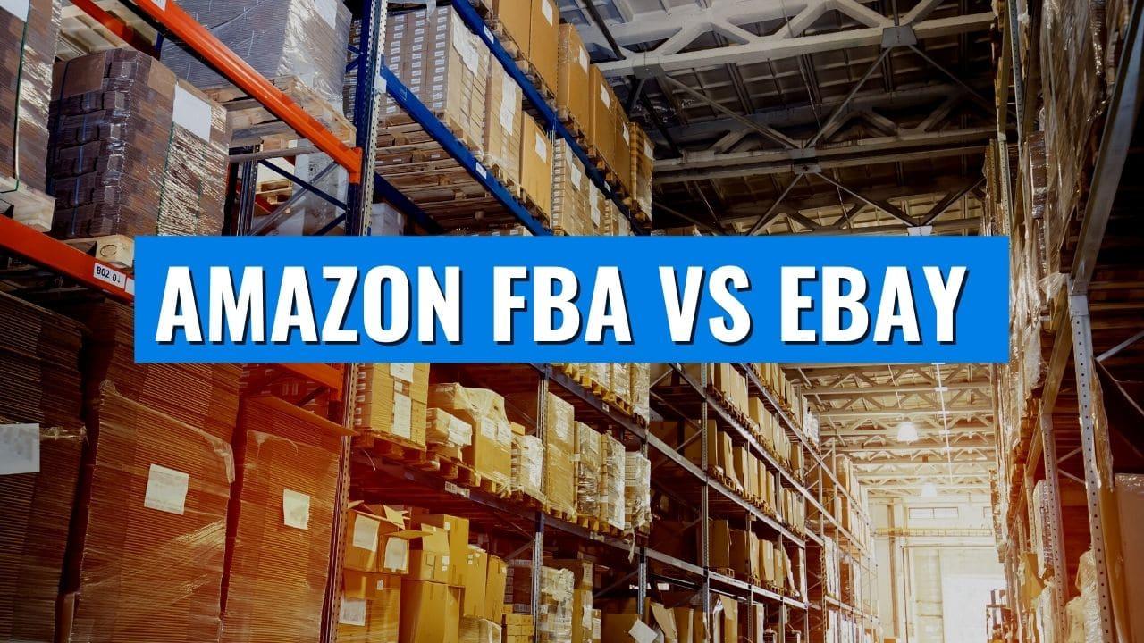 Amazon FBA Vs. Ebay